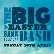 The Big Easter Bank Follyday Bash