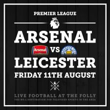 Arsenal v Leicester: Friday 11th August