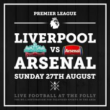 Liverpool vs Arsenal - Sunday 27th August