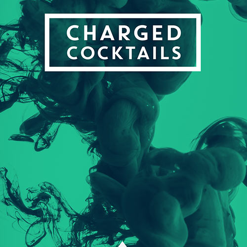 Charged Cocktails
